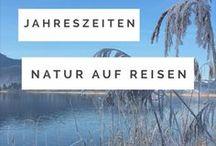 Jahreszeiten -Suche / Das Leben ist einer permanenten Wandlung unterworfen. Besonders in der Natur machen das die Jahreszeiten deutlich auf unseren Reisen. Reisen mit der Natur im Einklang der Zeiten im Jahr.