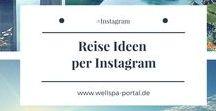 Reise Ideen per Instagram / Instagram - Reise Ideen, Inspiration für Urlaub, Wochenende oder den ganz persönlichen Tipp. Instagram bietet neben ganz viel Unsinn auch viele tolle Möglichkeiten. Unter #Instagram #WellSpaPortal findest du #Wellness #Wandern #Reisen und viele #Genussreisetipps für #Auszeitgenießer und #Genussabenteurer
