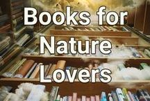 Books for Nature Lovers / Fiction, Non-fiction, reference - everything nature related.