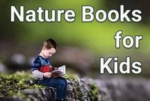 Nature Books for Kids / Nature books, with reviews, for your kids. Introduce a love of nature at a young age through books and outdoor experiences.