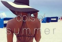 Dolls of Summer / Summertime vibes