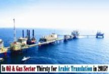 UAE oil and gas industry : an upcoming market for translation companies