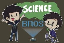 Science Bros / Only the best of the Bros