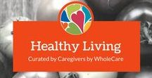 Healthy Living / Recipes, Exercise, and Health Advice for Seniors and Caregivers