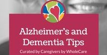 Alzheimer's and Dementia Tips / Tips, tricks, and information for Caregivers and those dealing with a recent Dementia diagnosis.