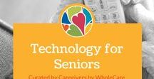Technology for Seniors / Gadgets, Apps, and Devices for Seniors to live better and more connected lives in our digital world.