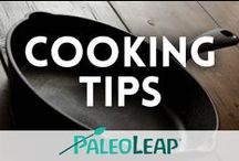 Paleo Cooking Tips / Making it easier to cook homemade wholesome Paleo food. / by Paleo Leap