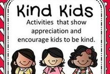 Kindness in the Classroom / Kindness lesson plans, activities, posters, and printables for teachers and parents.