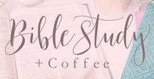 Bible Study + Coffee / The Word of God - Eat His Word, Drink His Life