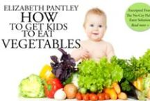 Picky Eater Ideas & Recipes / The No-Cry Picky Eater Solution:  Gentle ways to encourage your child to eat healthy