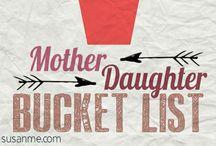 Mother Daughter Bucket List / by Jody Salviati