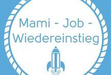 Mami Job Wiedereinstieg / Wiedereinstieg, Jobs für Mami, Neubeginn, Arbeit
