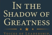 """In the Shadow of Greatness / Find out more at:   www.shadowofgreatness.com  """"This is a must read for all Americans - an up close and personal account of duty and sacrifice by graduates of the U.S. Naval Academy in Iraq and Afghanistan. You'll stand a little straighter when you mingle with these remarkable fellow citizens.""""  Tom Brokaw Author of The Greatest Generation"""