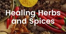 Healing Herbs and Spices / Herbs that have amazing health benefits!