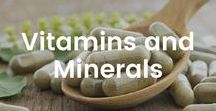 Important Vitamins and Minerals / Learn why these vitamins and minerals are important and how to incorporate them into your diet.
