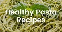 Healthy Pasta Recipes / While pasta is a staple to many people's diets, it isn't always health. Here are some fun, creative and healthier ways to enjoy this traditional dish.