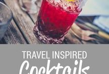 Travel Inspired Cocktails / The best travel inspired cocktails and drinks from around the world