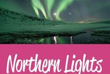 Northern Lights Travel Inspiration / The best Northern Lights travel tips and inspiration
