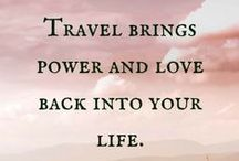 Travel Quotes / Your daily dose of inspiration: Travel Quotes and the best Proverbs around Traveling