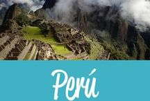 Perú Travel Inspiration / The best Perú travel tips and inspiration