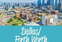 Dallas/Fort Worth Travel Inspiration / The best Dallas/Fort Worth travel tips and inspiration