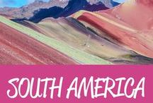 South America Travel Inspiration / The best South America travel tips and inspiration!