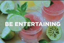 Be Entertaining / From decor to recipes, entertaining tips for every event.