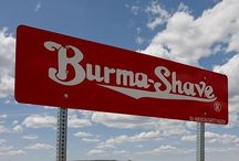 Burma Shave / Amusing road signs that used to be seen along the highways in the '40s and '50s advertising Burma Shave.    / by Sharon Wildin