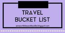 Travel Bucket List | Anne's Scribbles and Doodles / Dream Destinations, Places To Go and Everything Travel and Adventure