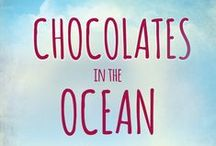 Chocolates in the Ocean / A little collection of some of the things that inspired me while I was writing the book. Available now on iBooks and Kindle. For more news, check my website www.evaoreilly.com