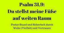 Psalm 31,9 Du stellst meine Füße auf weiten Raum / Der #Psalm 31,9 beschäftigt mich in vielerlei Hinsicht. #Psalm31,9