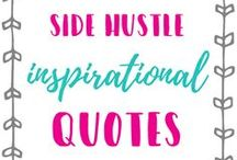 Side Hustle Inspiration Quotes / Side hustle inspiration quotes to keep you motivated in your hustle.