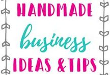 Handmade Business Tips and Ideas / All about starting a handmade business.