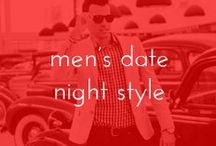 MEN'S DATE NIGHT STYLE / Style inspiration and advice for the men in need of a date night makeover. / by Lavalife