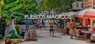 Pueblos Mágicos de México / Conoce los pueblos mágicos de México