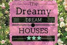 Dreamy Dream Houses / These are homes that super ubber extrodanaire. Those are houses that you dream about in your sleep and hope to obtain one day