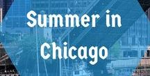 Summer in Chicago / Join the fun in the city that I love Chicago! It's the perfect place to visit in the summer.