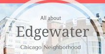 Edgewater Neighborhood / Edgewater is a lakefront community area on the North Side of the city of Chicago, Illinois seven miles north of the Loop. As one of Chicago's 77 official community areas, Edgewater is bounded by Foster Avenue on the south, Devon Avenue on the north, Ravenswood Avenue on the west, and Lake Michigan on the east.
