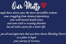ABOUT US - Mending Hearts Inc / OUR MISSION - Through these doors pass the most incredible women - some struggling from chemical dependency, some with mental health issues, and some with co-occurring disorders but all with a desire for a better life.   We welcome all and appreciate that you have chosen Mending Hearts as a place to begin your journey of recovery.