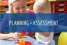 Planning + Assessment / Assessment tools help you chart the learning and growth of children.