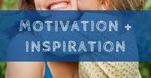 Motivation + Inspiration / Words and images to inspire you, motivate you, and make you smile!