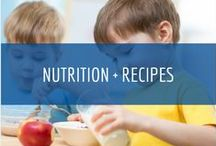 Nutrition + Recipes / Proper nutrition is essential for promoting young children's growth and learning.