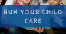 Run Your Child Care