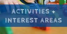 Activities + Interest Areas / Young children learn by doing. They need to touch, move, push, pull, taste, smell and listen to develop understanding.