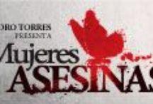 MUJERES ASESINAS / Recordando una de las series mexicanas mas exitosa producida por Pedro Torres en 17 de Junio 2008 - 23 de Julio 2008. Todos los días recordaremos un capitulo.