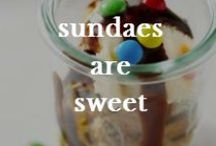 Sundaes Are Sweet / Ahh, there's nothing like topping off a weekend with a sundae. Enjoy this collection of some of our favorites.