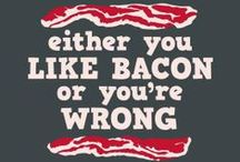 For the Love of the Bacon / Because life is just not as sweet and salty and DELICIOUS without bacon in it.