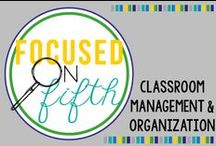 Focused on Fifth Classroom Management & Organization / Anything about classroom management and organization for fifth grade teachers