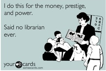 Librarians / by Sandy Gray Sheere