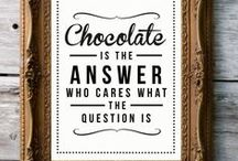 Chocolate Says... / All you need is a little chocolate!